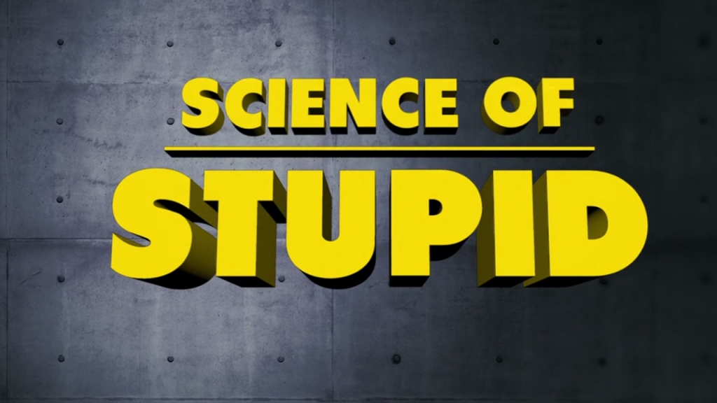 Science Of Stupid (S02E06)